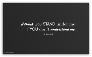 think_you_stand_under_me_if_you_dont_understand_me___-t2.jpg