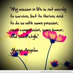 My mission in Life by Maya Angelou