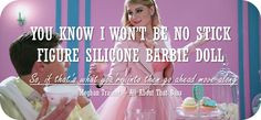 ... if that's what you're into then go ahead move along. - Meghan Trainor