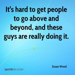 Quotes About Going above and Beyond