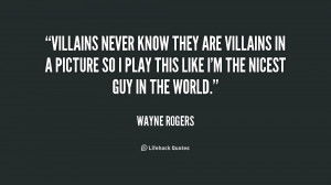quote-Wayne-Rogers-villains-never-know-they-are-villains-in-210227.png
