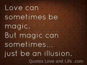 We live in illusion and the appearance of things
