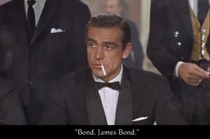 ... Trench. I admire your luck, Mr. ...?JAMES BOND Bond. James Bond