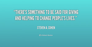quote-Steven-A.-Cohen-theres-something-to-be-said-for-giving-239320 ...
