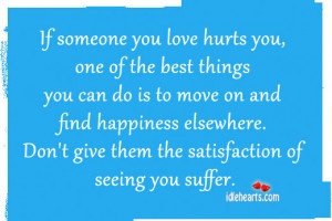 If someone you love hurts you, one of the best things you can do is to ...