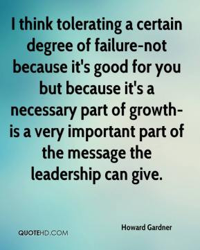 howard gardner quote i think tolerating a certain degree of failure