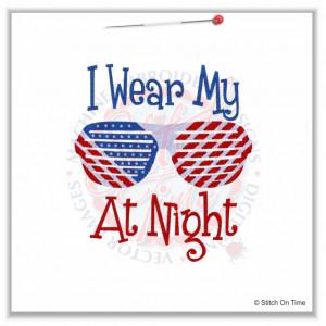 4929 Sayings : I Wear My Sunglasses At Night 5x7