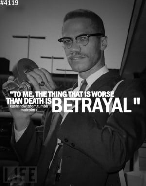 malcolm-x, quotes, sayings, betrayal, famous
