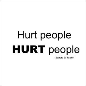 Hurt people hurt people