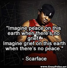 Peace on earth pictures and quotes | Name: scarface peace on this ...