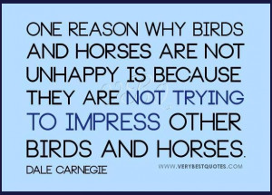 Impress others quotes dale carnegie quotes not unhappy quotes
