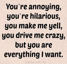 She Drives Me Crazy Quotes. QuotesGram  She Drives Me C...