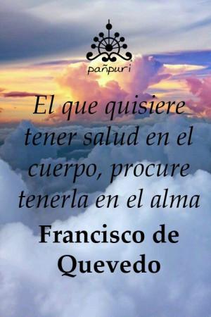 ... Francisco de Quevedo #Quote #Beauty #Health #Madrid #Wellness #Spa #