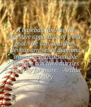 baseball fan has the digestive apparatus of a billy goat quote