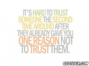 Trust Someone The Second Time Around After.. - QuotePix.com - Quotes ...