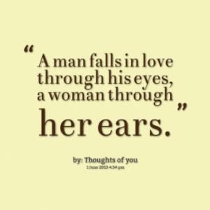14591-a-man-falls-in-love-through-his-eyes-a-woman-through-her-ears ...