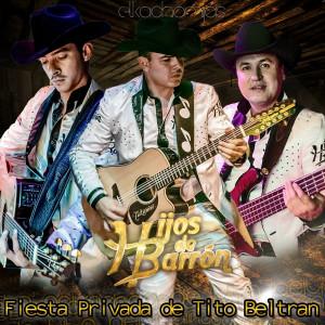 Hijos De Barron En Vivo Fiesta Privada De Tito Beltran 2014