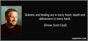 Sickness and healing are in every heart; death and deliverance in ...