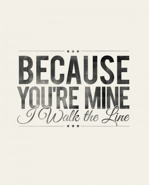 ... Quotes, Walks The Line, Songs Lyrics, You R Mine, Things, Johnny Cash