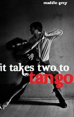 It Takes Two To Tango - MaddieGrey