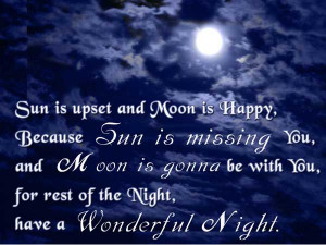 Sun is upset and moon is happy,Because sun is missing you and moon is ...