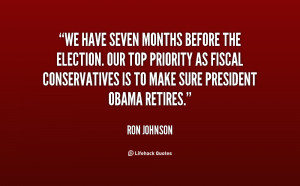 We have seven months before the election. Our top priority as fiscal ...