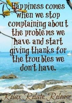 Give thanks to troubles we don't have