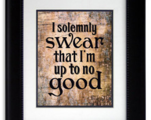 Harry Potter print quote I solemnly swear I'm up to no good print ...