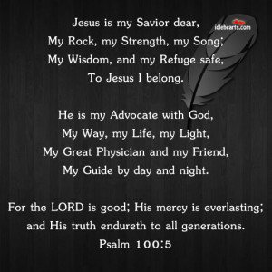 jesus is my savior dear my rock my strength my song my wisdom and my ...
