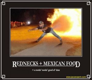 Rednecks and Mexican food
