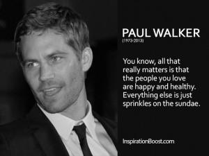 Paul Walker Inspirational Quote
