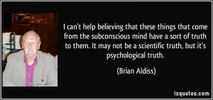 help believing that these things that come from the subconscious mind ...