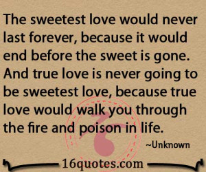 ... because true love would walk you through the fire and poison in life