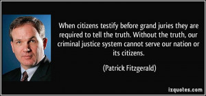 When citizens testify before grand juries they are required to tell ...
