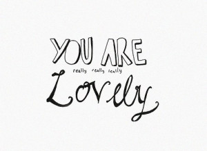 black and white, cursive, handwritten, lovely, pretty, quote, words