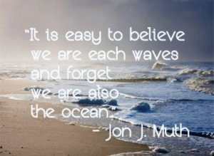 We are the ocean...
