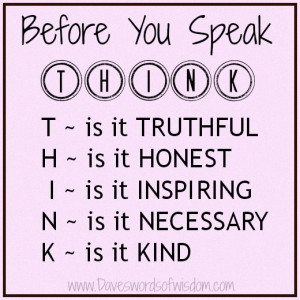 Before you speak - THINK.