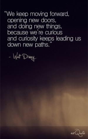 Walt Disney Keep Moving Forward Quotes