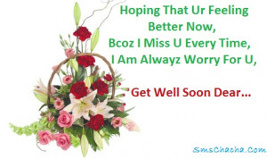 Hoping That Ur Feeling Better Now, Bcoz I Miss U Every Time, I Am ...