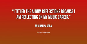 titled the album Reflections because I am reflecting on my music ...