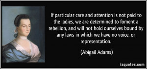 If particular care and attention is not paid to the ladies, we are ...