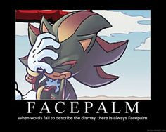 shadow is the king of facepalms xd more shadows facepalm shadows the ...