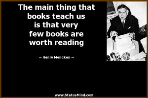 ... very few books are worth reading - Henry Mencken Quotes - StatusMind