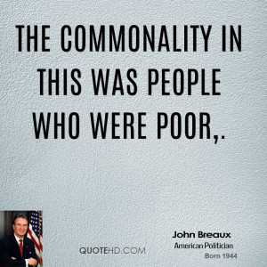 The commonality in this was people who were poor,.