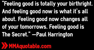 ... all of your tomorrows. Feeling good is The Secret.