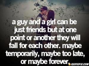 Guy And A Girl Can Be Just Friends But At One Point Or Another They ...