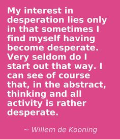 Willem De Kooning Quotes