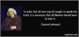 In order that all men may be taught to speak the truth, it is ...