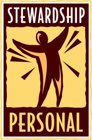 Personal stewardship recognizes that our decisions touch the lives of ...