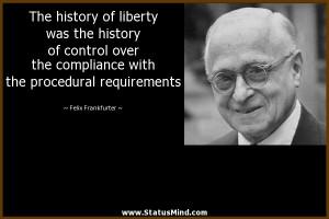 ... procedural requirements - Felix Frankfurter Quotes - StatusMind.com